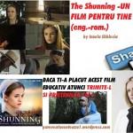 The Shunning -UN FILM PENTRU TINE (eng.-rom.)