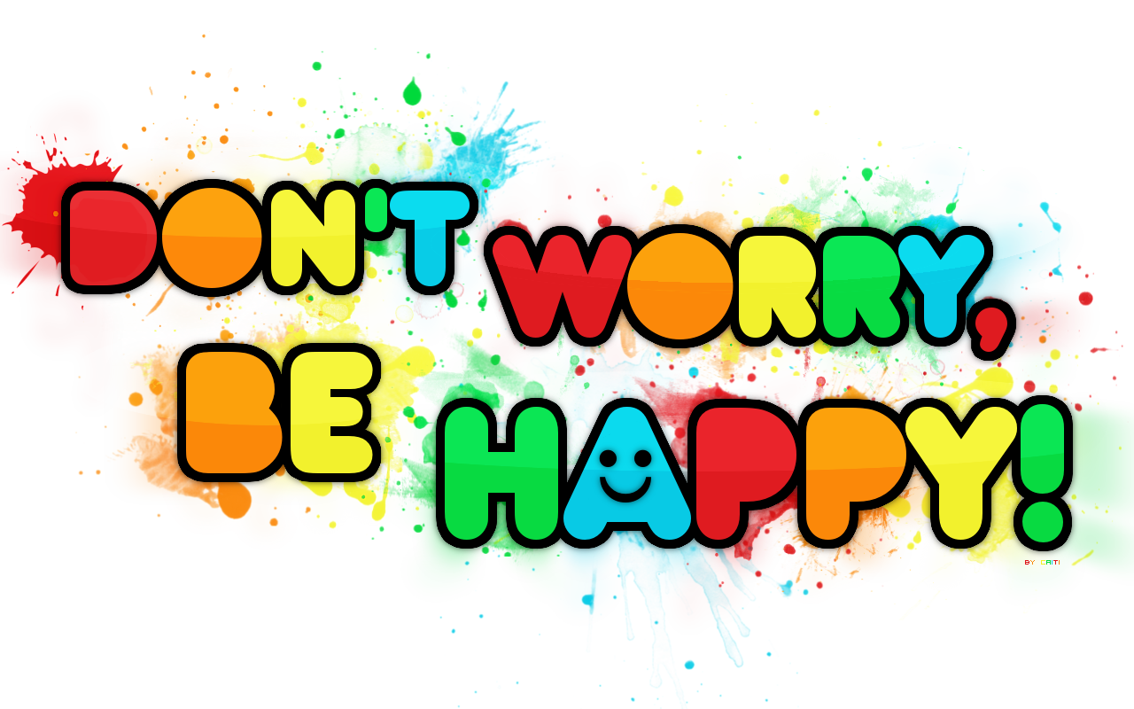 Don__t_worry__be_happy_by_MyOneAndOnlyEvilTwin